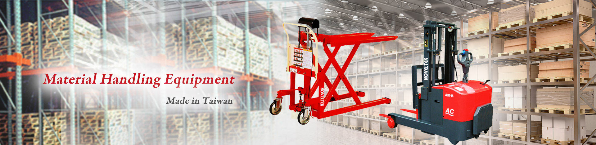 Noveltek Industrial Manufacturing Inc. is a leading manufacturer specialized in Powered Pallet Truck, Counter Balanced Reach Truck, Pallet Truck.